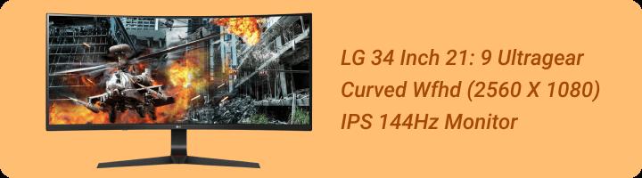 LG 34GL750-B 34 Inch 21: 9 Ultragear Curved Wfhd (2560 X 1080)                                     IPS 144Hz G-SYNC Compatible Gaming Monitor,Black